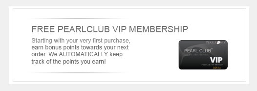 8 Reasons to buy from Us - Free pearl club VIP membership